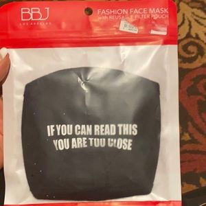 "Face Mask ""If you can read this you are too close"""